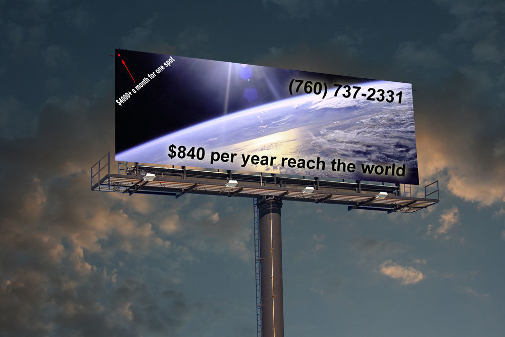 Call (760) 737-2331 to be seen world wide!